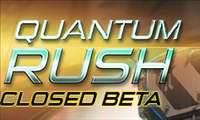 Quantum Rush rozpoczyna zamknięte testy beta!