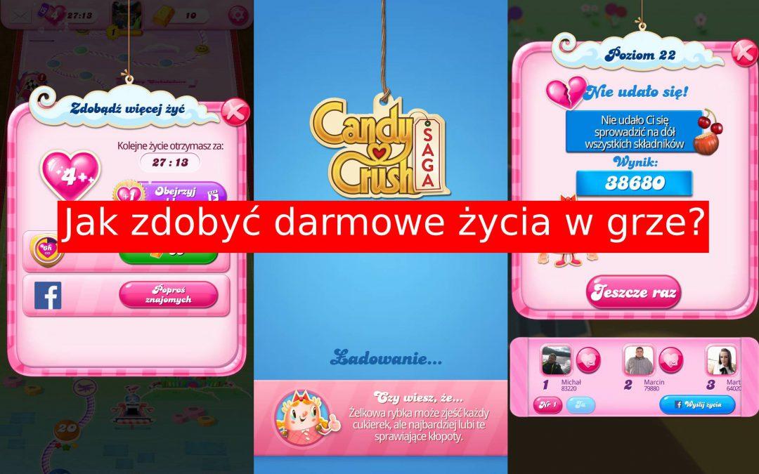 Candy Crush Saga: Jak zdobyć darmowe życia?