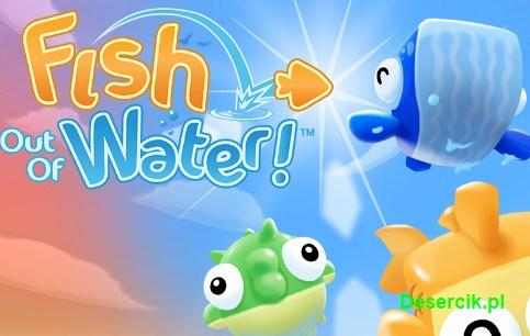 Fish Out of Water – rzuć rybką jak najdalej