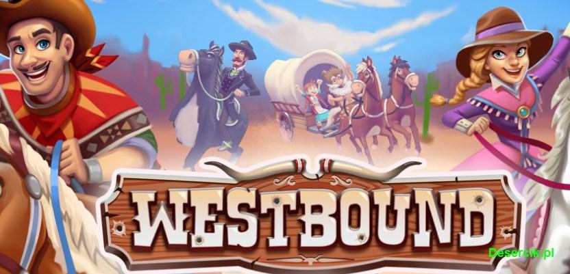 Westbound: Pioneer Adventure – nowe przygody na dziki zachodzie