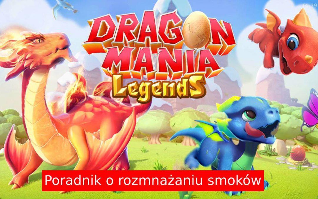 Rozmnażanie w Dragon Mania Legends – Wszystko na temat łączenia smoków