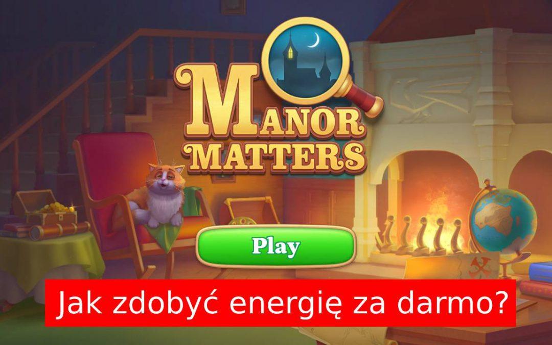 Manor Matters: Jak zdobyć za darmo energię?