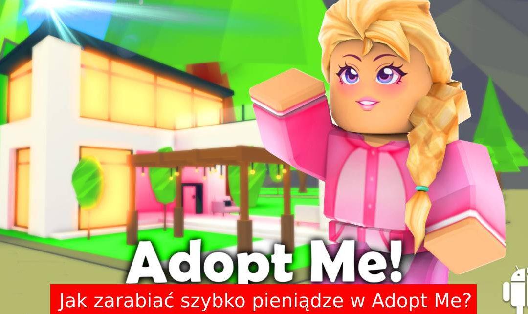 Jak SZYBKO zarobić pieniądze w Adopt me? (Roblox)