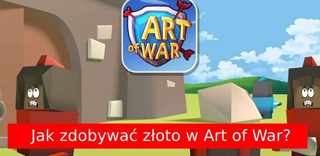 Art of War: Jak zdobyć więcej złota?