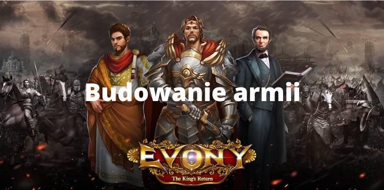 Jak zbudować silną armię w Evony: The King's Return? A także coś o atakach