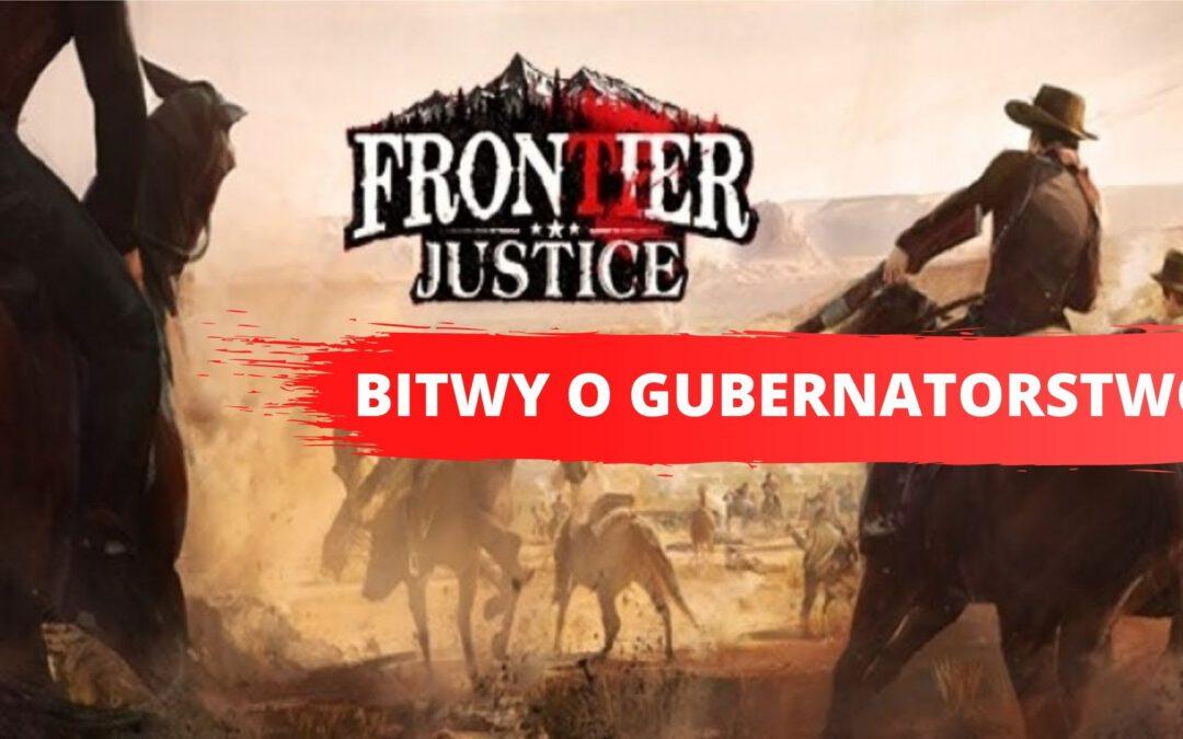 Frontier Justice: Bitwy o Gubernatorstwo i Gmach Główny