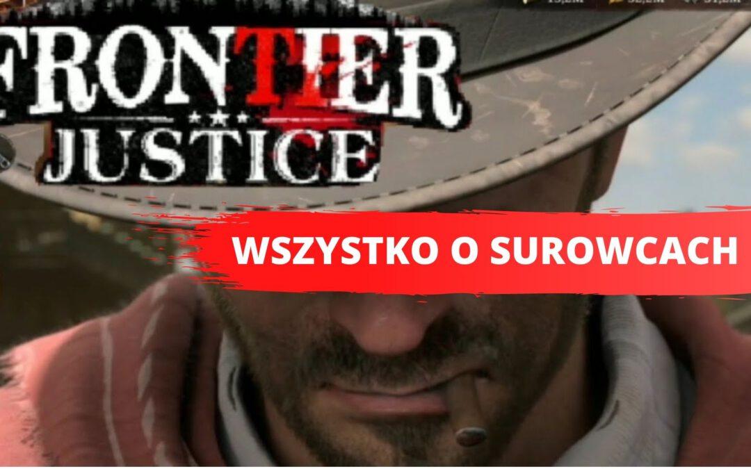 Frontier Justice: Wszystko o surowcach i jak je zdobywać?