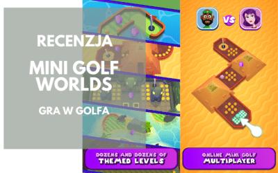 Mini Golf Worlds: Gra w golfa i nie tylko