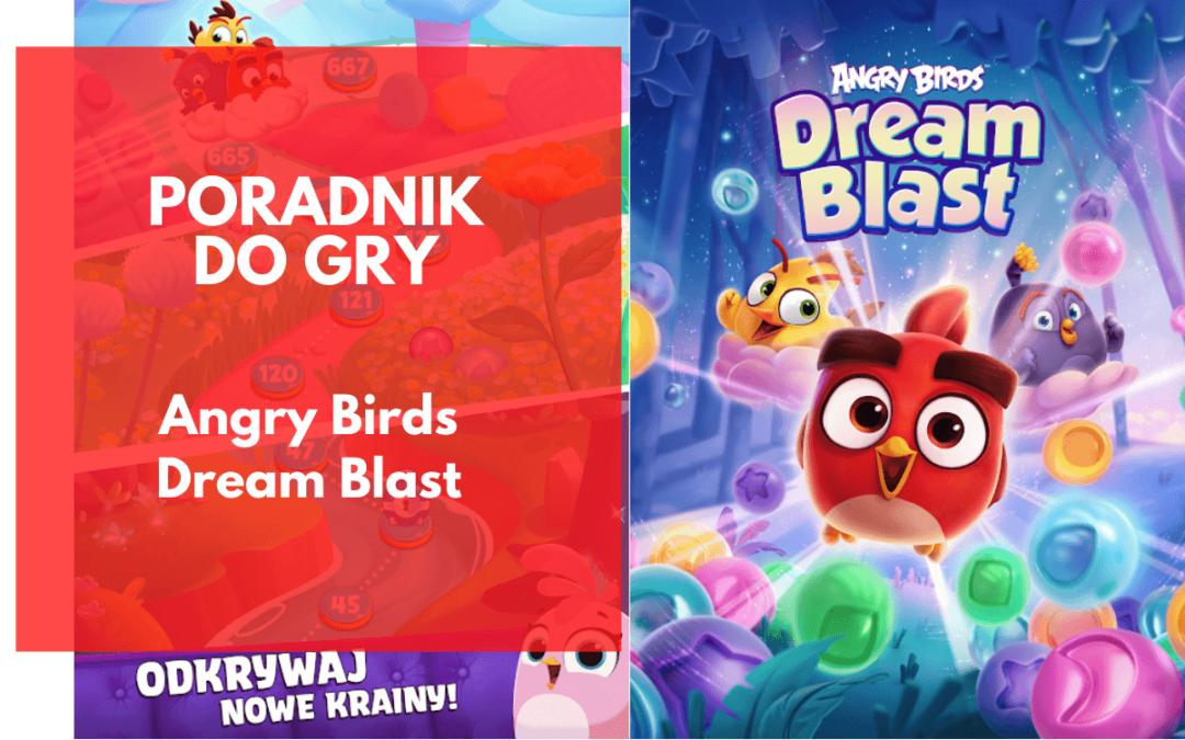 Angry Birds Dream Blast – poradnik dla początkujących
