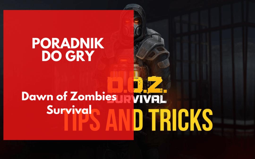 Dawn of Zombies: Survival – poradnik do gry