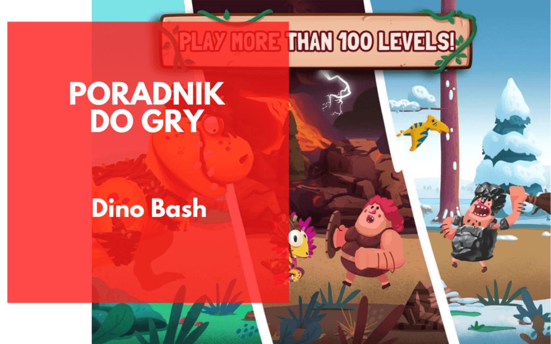 Dino Bash: Poradnik dla nowych i zaawansowanych graczy