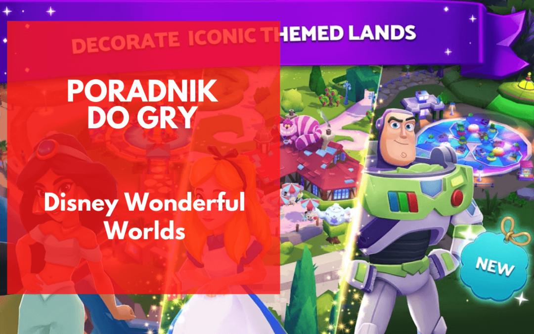 Disney Wonderful Worlds – poradnik do gry