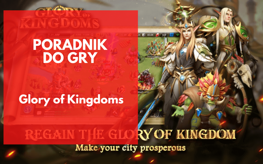 Glory of Kingdoms – poradnik dla początkujących strategów