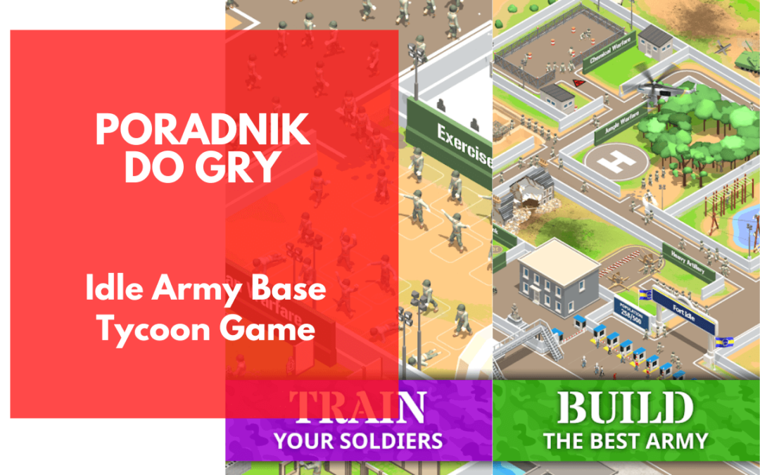 Idle Army Base – poradnik dla początkujących