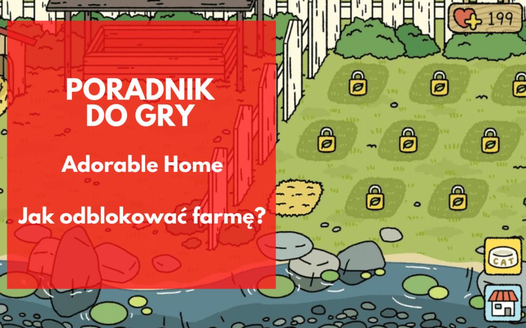 Adorable Home: Jak odblokować farmę?