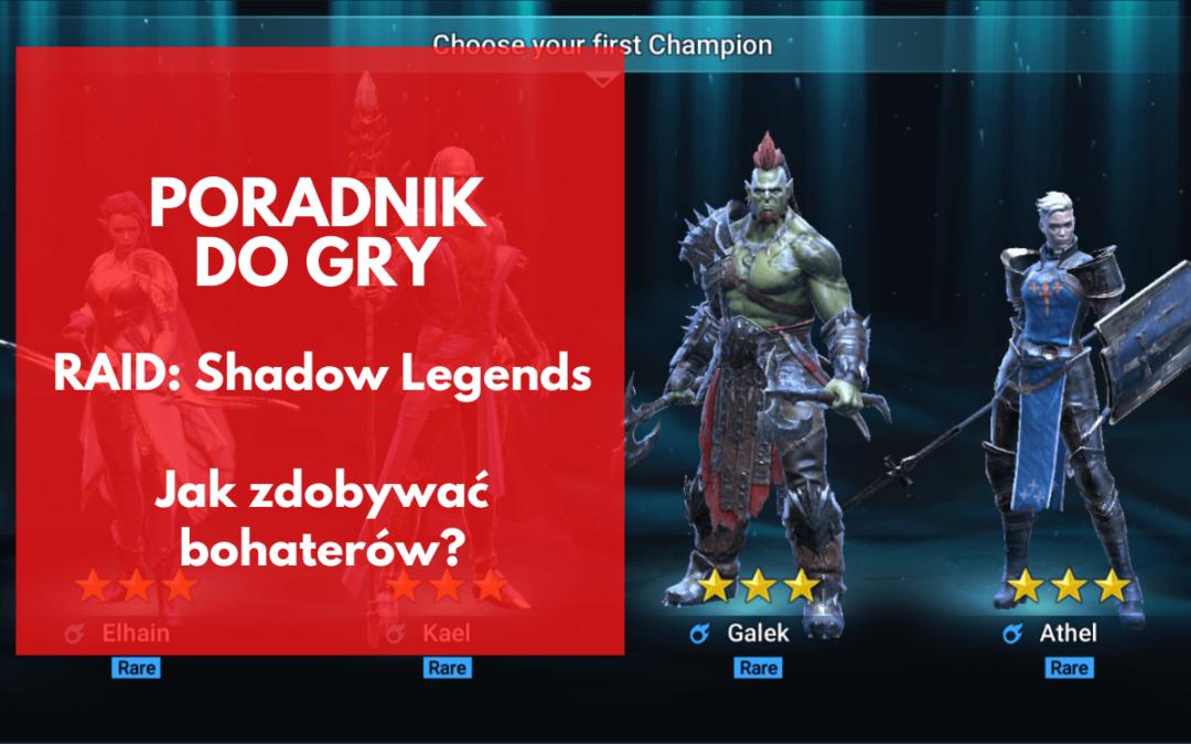 RAID: Shadow Legends – poradnik o bohaterach – jak ich zdobyć?
