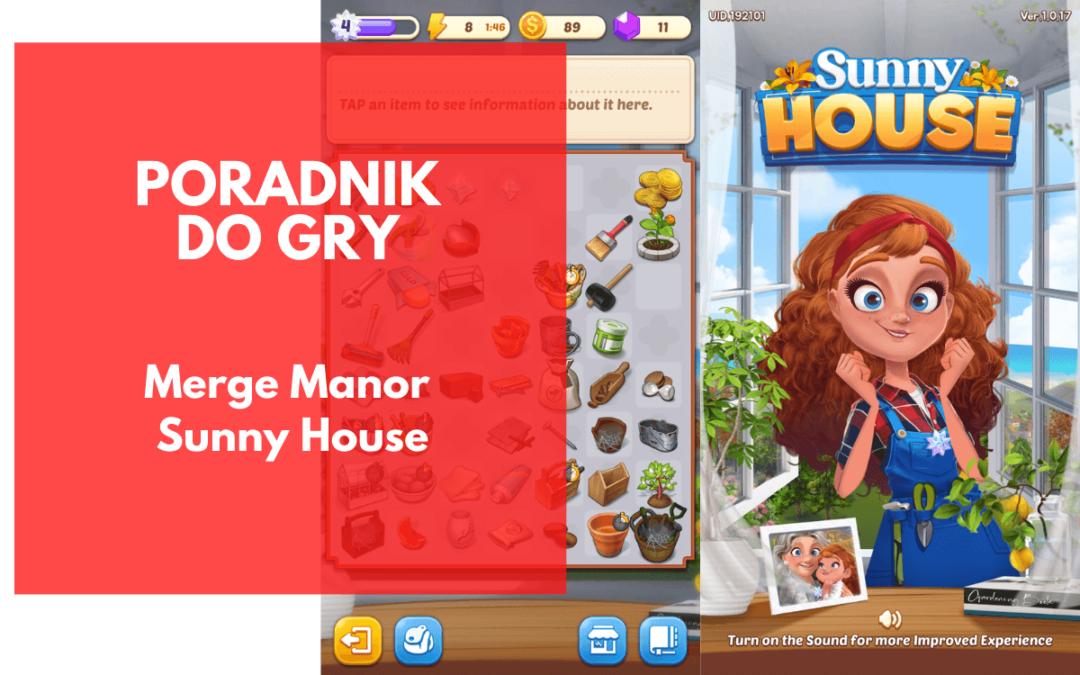 Merge Manor: Sunny House – poradnik dla początkujących
