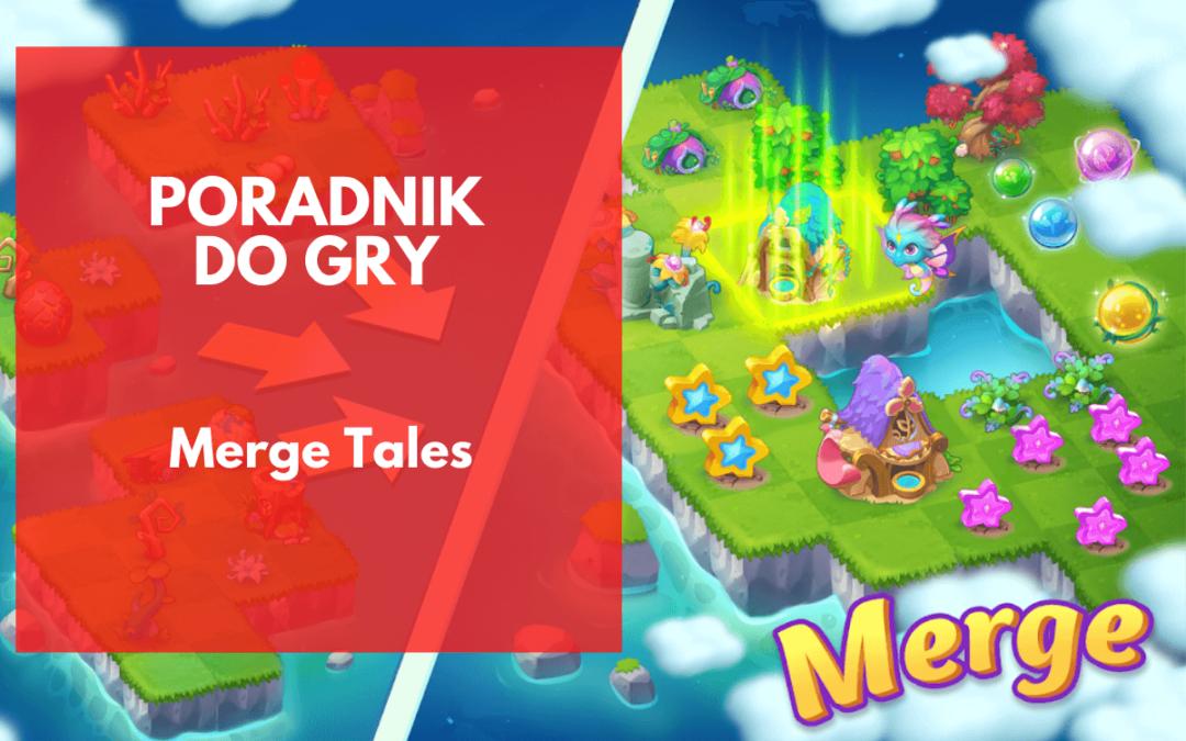 Merge Tales – poradnik do gry dla początkujących