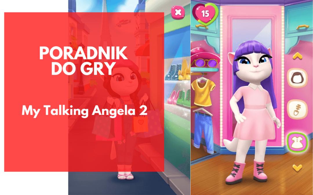 My Talking Angela 2 – poradnik do początkujących