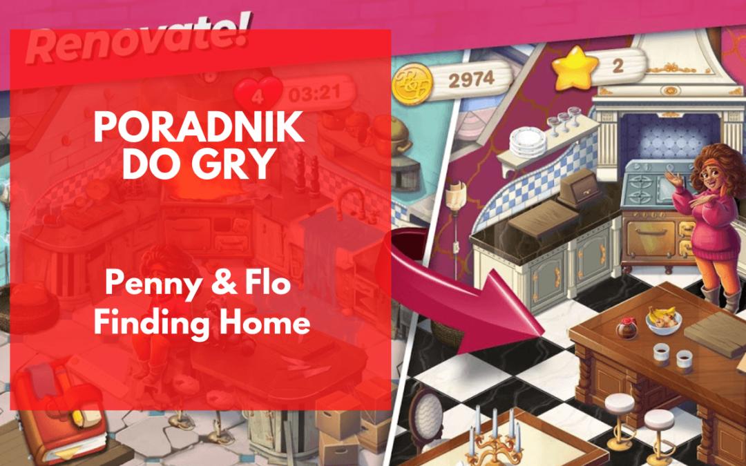 Penny & Flo: Finding Home – poradnik dla początkujących