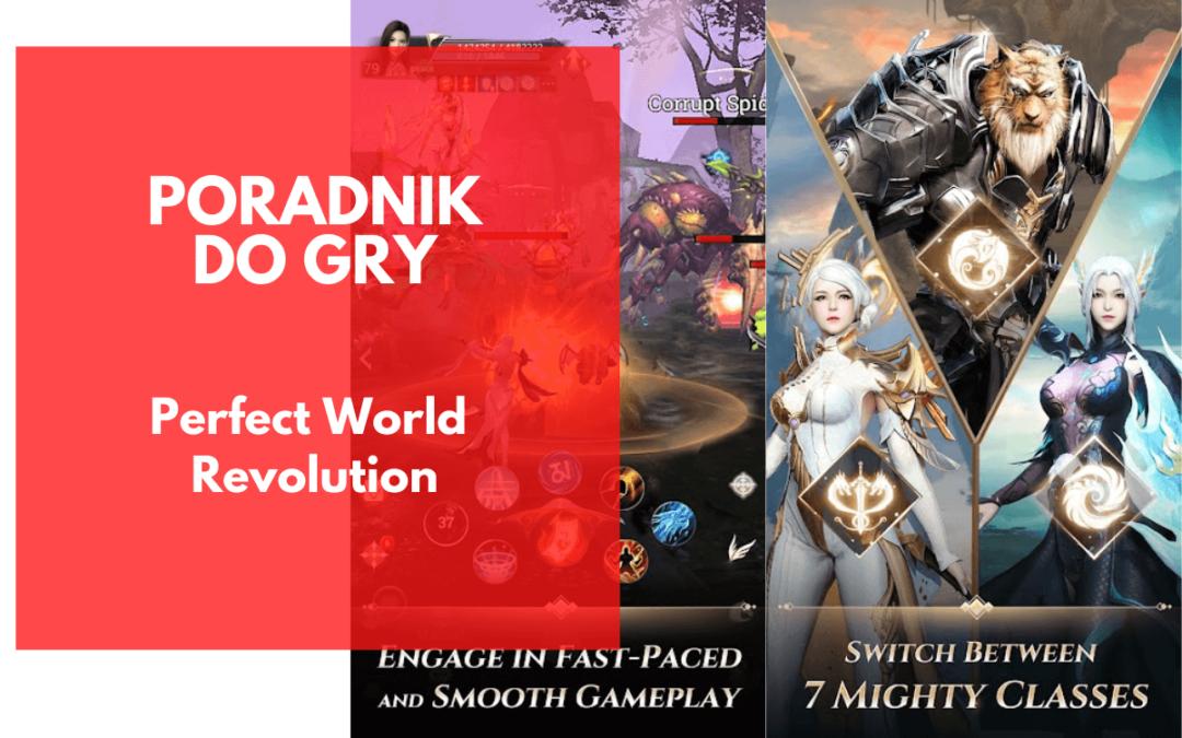 Perfect World Revolution: Jaką klasę wybrać? Która jest najlepsza?