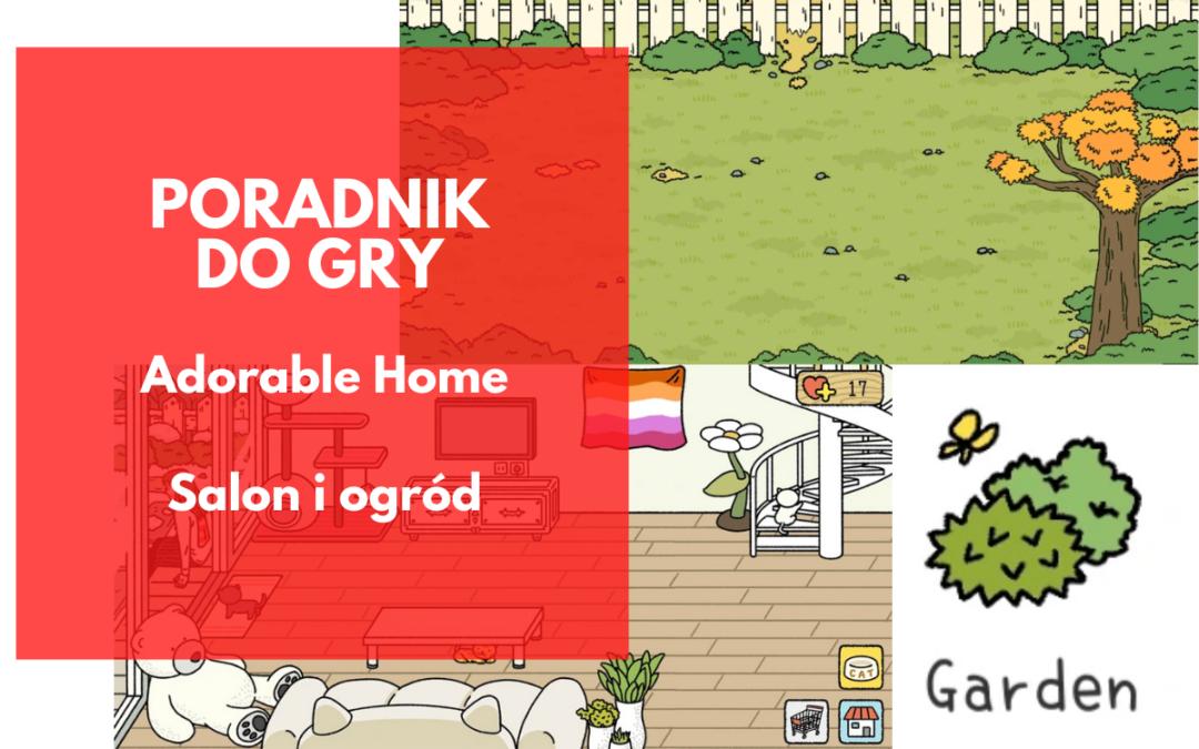 Adorable Home: Salon i Ogród