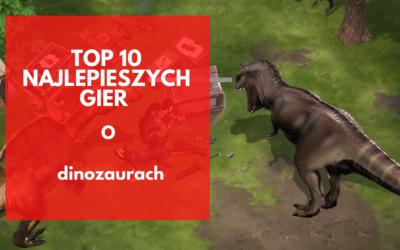 Top 10 najlepszych gier o dinozaurach na telefon (Android)