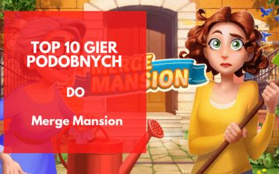 Top 10 gier podobnych do Merge Mansion