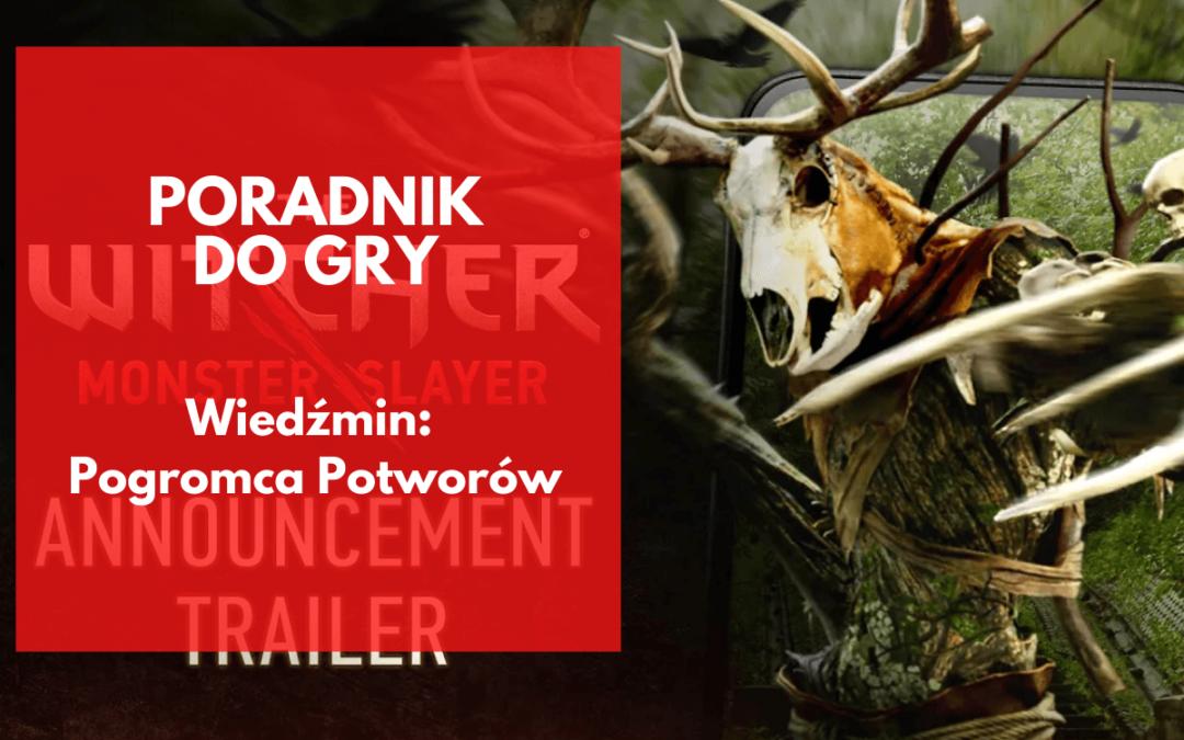 The Witcher: Monster Slayer – poradnik dla początkujących