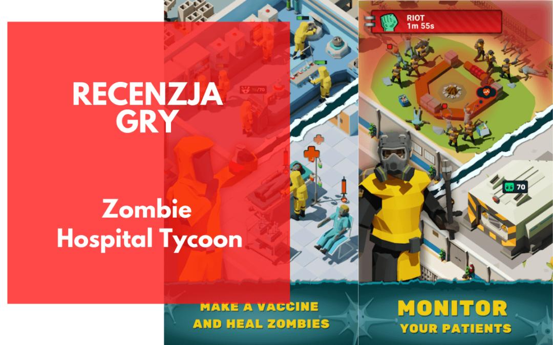 Zombie Hospital Tycoon – recenzja gry