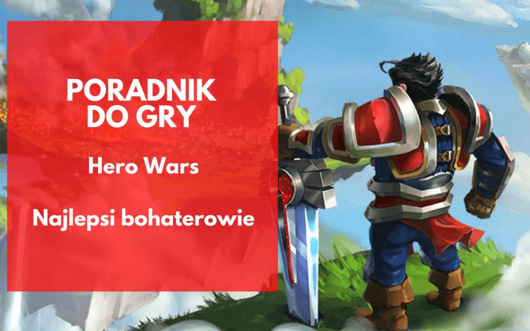 Hero Wars – najlepsi bohaterowie (ranking postaci 2021)