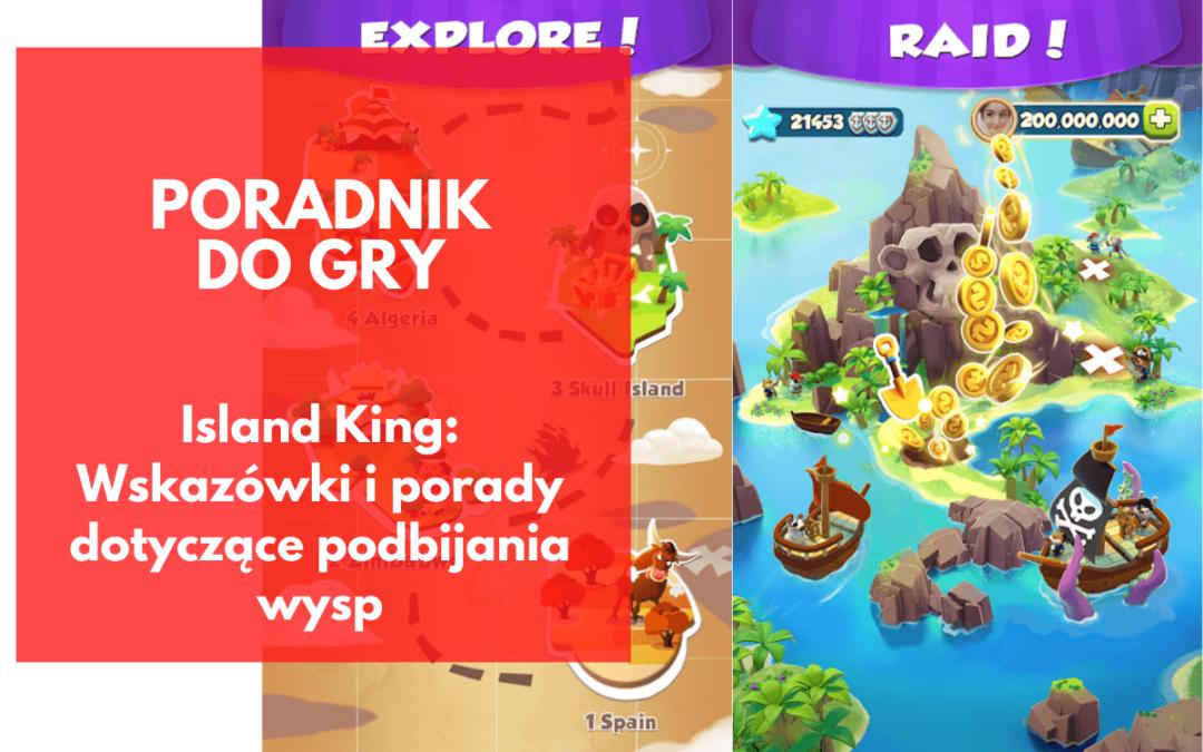 Island King: Wskazówki i porady dotyczące podbijania wysp
