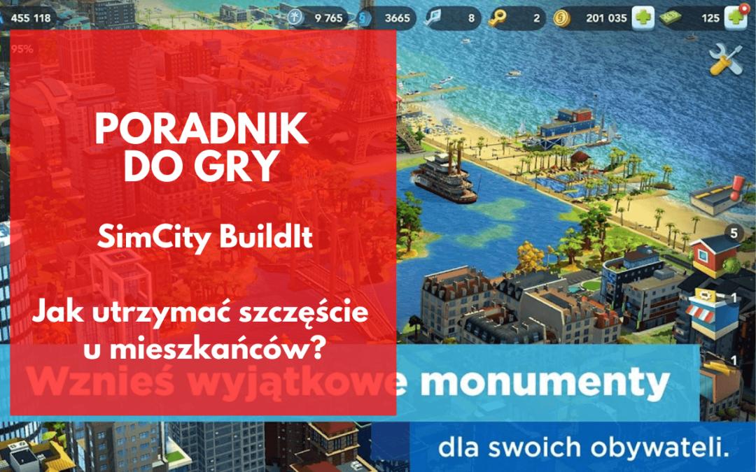 SimCity BuildIt: Jak utrzymać szczęśliwych mieszkańców?