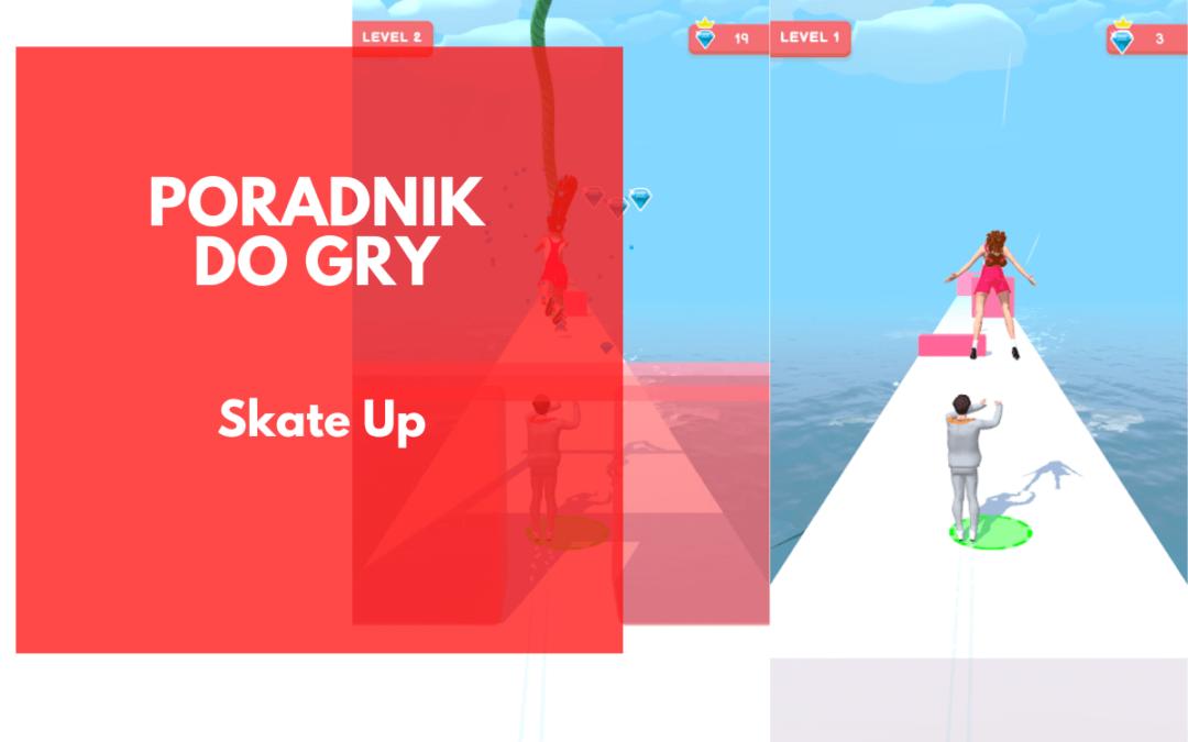 Skate Up – poradnik dla fanów łyżwiarstwa