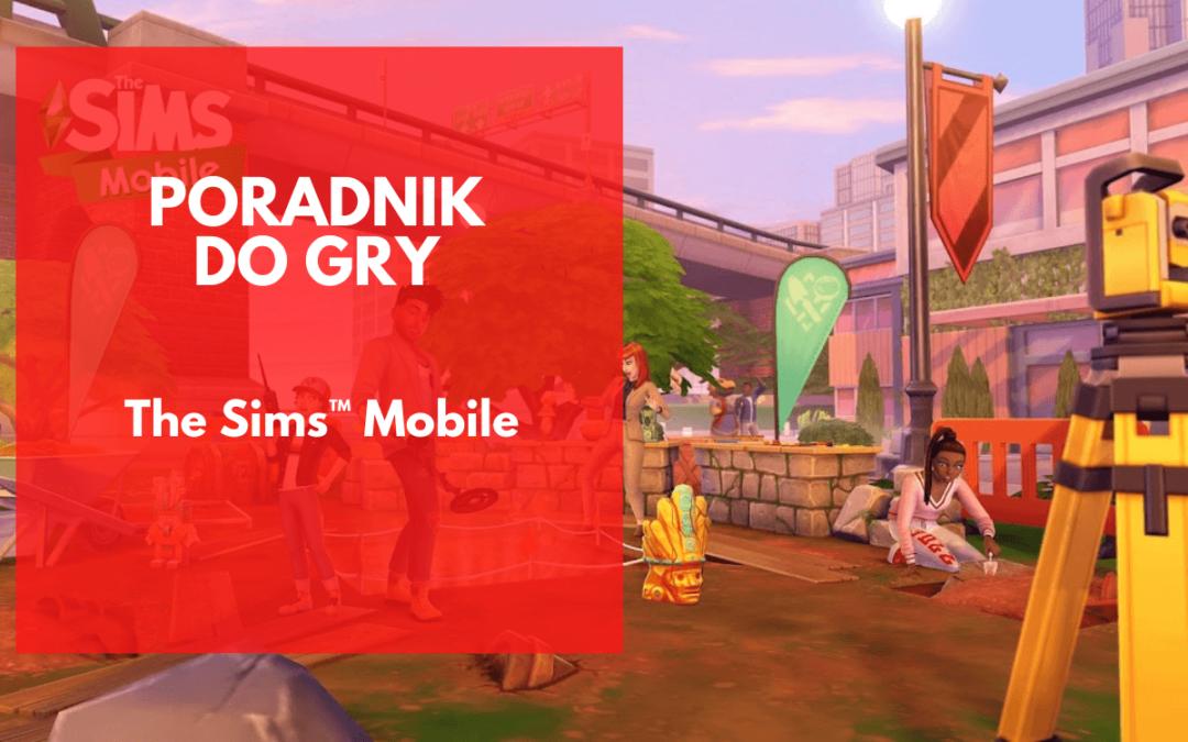 The Sims Mobile – poradnik dla początkujących