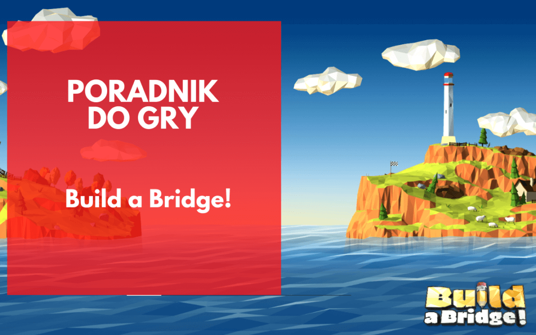Build a Bridge! – poradnik do gry