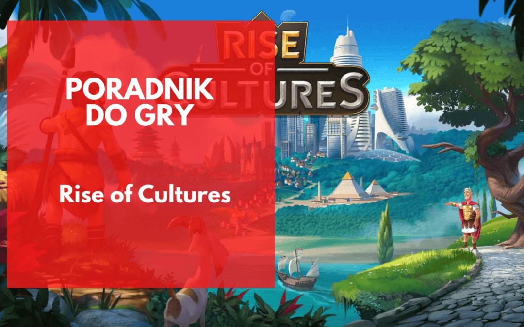 Rise of Cultures: Poradnik dla początkujących