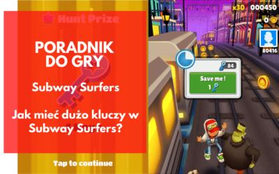 Jak mieć dużo kluczy w Subway Surfers?
