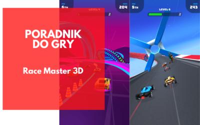 Race Master 3D – poradnik do gry dla nowych graczy