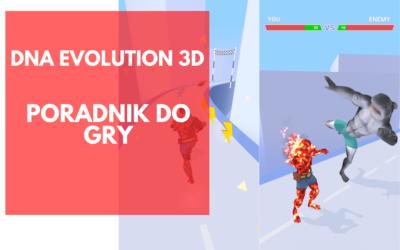 DNA Evolution 3D – poradnik dla nowych graczy
