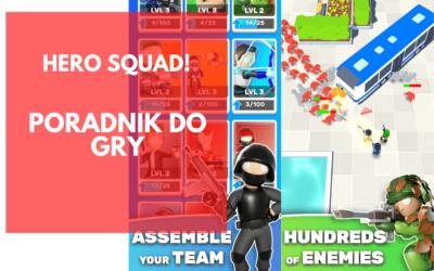 Hero Squad! [Poradnik] – 5 wskazówek dla początkujących