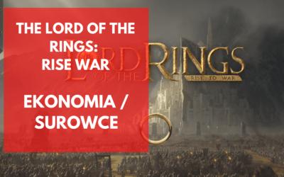 The Lord of the Rings: War – Jak skutecznie zdobywać surowce?